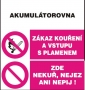 Akumulátorovna - Zákaz kouření a vstupu s plamenem - Zde nekuř,