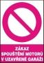 Zákaz spouštění motorů v uzavřené garáži