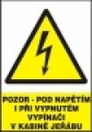 Pozor - pod napětím i při vypnutém vypínači v kabině jeřábu