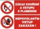 Zákaz kouření a vstupu s plamenem-Nepovolaným vstup zakázán
