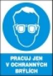 Pracuj jen v ochranných brýlích