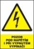 Pozor - pod napětím i při vypnutém vypínači