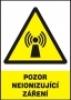 Pozor - neionizující záření