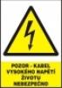 Pozor - kabel vysokého napětí - životu nebezpečno