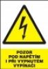 Pozor pod napětím i při vypnutém vypínači