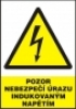 Pozor - nebezpečí úrazu indukovaným napětím