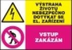 Výstraha životu nebezpečno dotýkat se el. zařízení - Vstup zakáz
