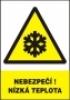 Nebezpečí!  Nízká teplota