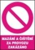 Mazání a čištění za provozu zakázáno
