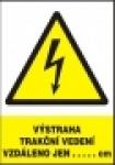 Výstraha - trakční vedení vzdáleno jen …… cm