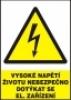 Vysoké napětí - životu nebezpečno dotýkat se el. zařízení