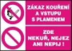 Zákaz kouření a vstupu s plamenem -  Zde nekuř, nejez ani nepij!