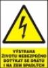 Výstraha - životu nebezpečno dotýkat se drátů i na zem spadlých