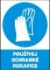 Používej ochranné rukavice