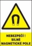 Nebezpečí! Silné magnetické pole