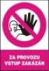 Za provozu vstup zakázán